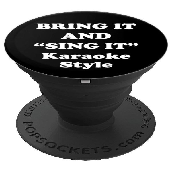 Bring It And Sing It Karaoke Style- for karaoke vocalist - PopSockets Grip and Stand for Phones and Tablets