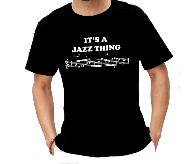 It's A Jazz Thing - Music Jazz T-Shirt