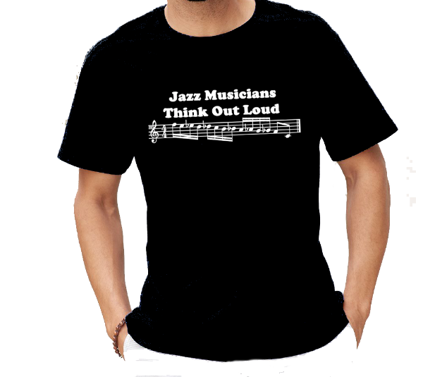 Jazz Musicians Think Out Loud - music notes T-Shirt