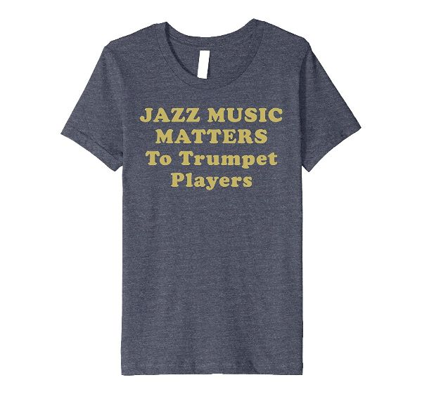 Jazz Music Matters To Trumpet Players t-shirt