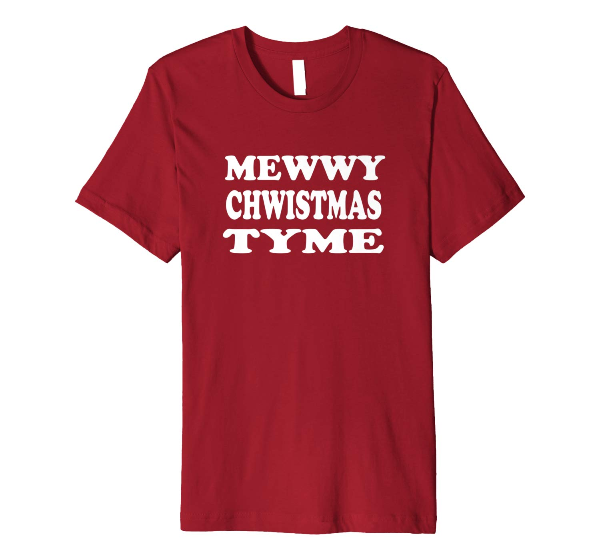 Mewwy Cwhistmas Tyme- Holiday Merry Christmas t-shirt