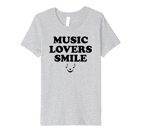 Music Lovers Smile music t-shirt