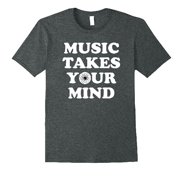Music Takes Your Mind t-shirt