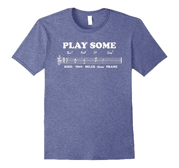 Play Some bird miles trane - Musical Notes T-Shirt