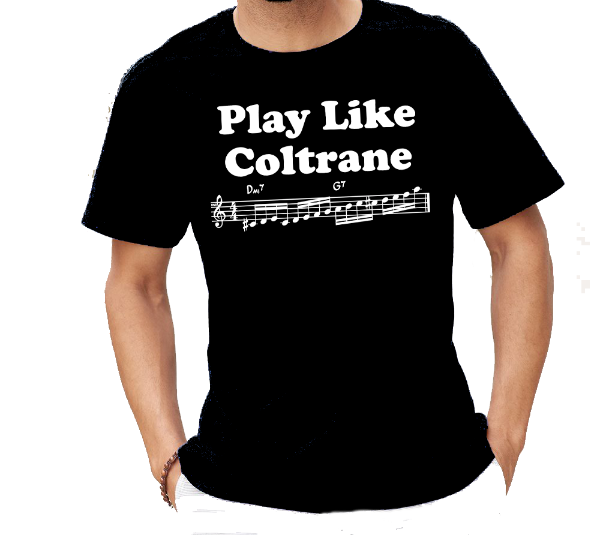 Play Like Coltrane Music note Saxophone T-Shirt for jazz