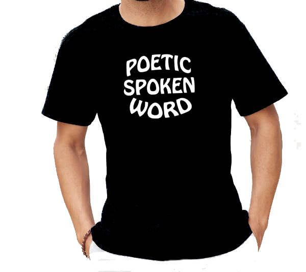 Poetic Spoken Word-Poetry T-Shirt for poets
