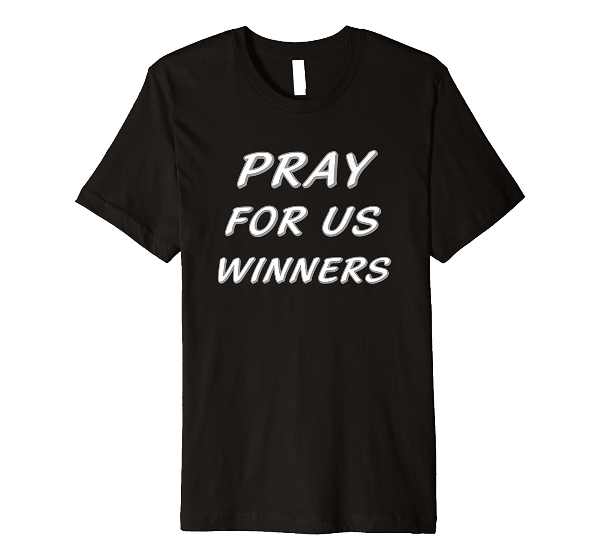 Pray For Us Winners L Christian Gamer Tee Shirt