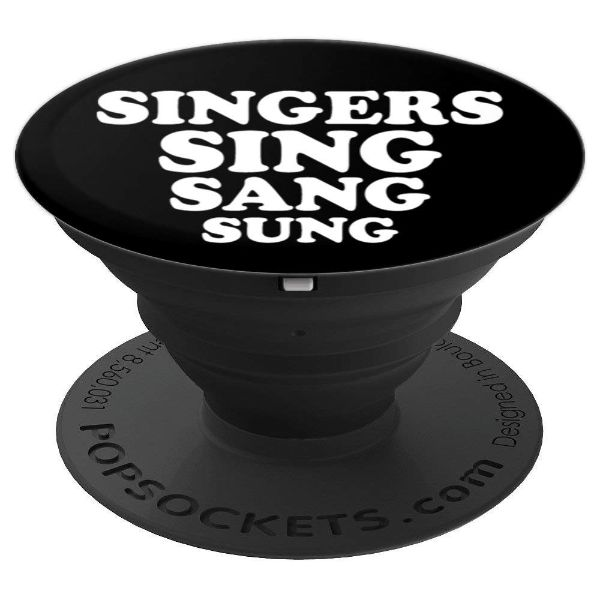 Singers Sing Sang Sung - for karaoke vocalist - PopSockets Grip and Stand for Phones and Tablets