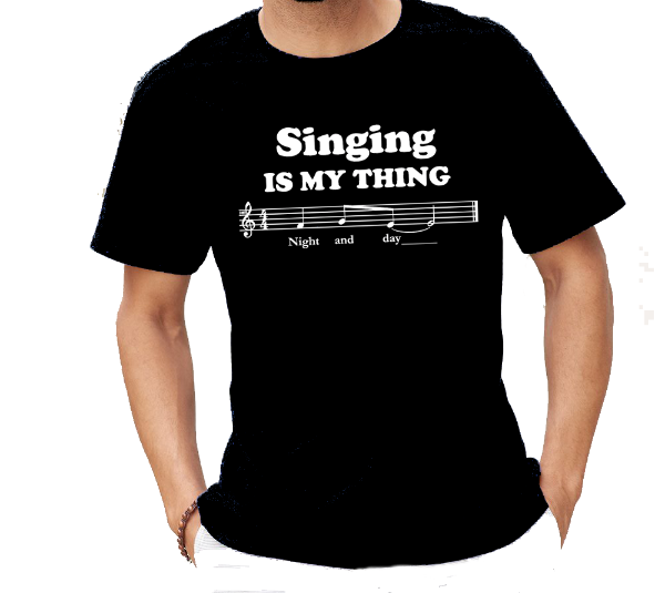 Singing Is My Thing Singer T Shirt for vocalist