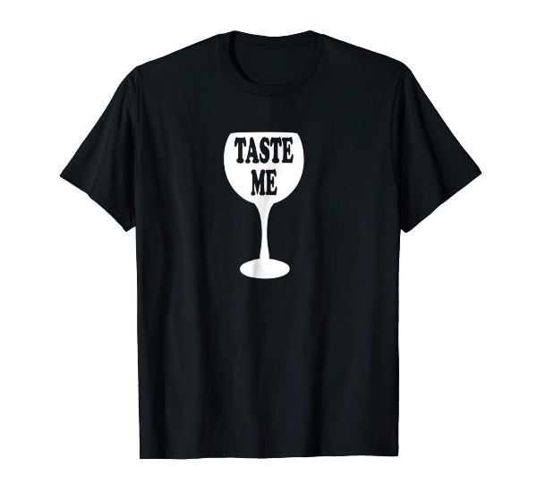 Taste Me Wine Glass wine t-shirts for wine lovers