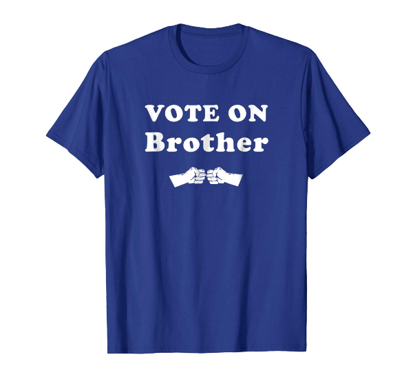 Vote On Brother vote T-Shirt