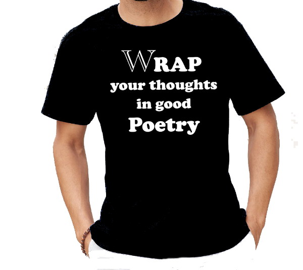 Wrap Your Thoughts In Good Poetry T-Shirt